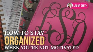 How to Stay Organized When You are Not Motivated Thumbnail