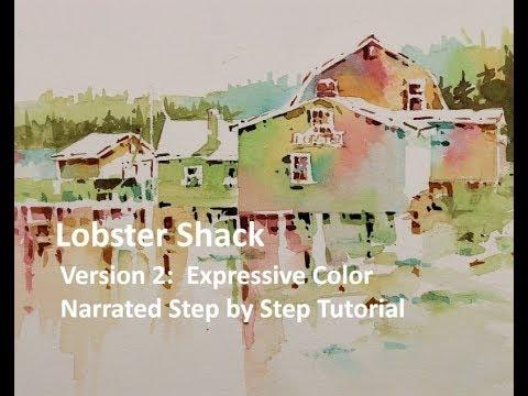 Transparent Watercolor Narrated Tutorial: Lobster Shack Version 2, Expressive color