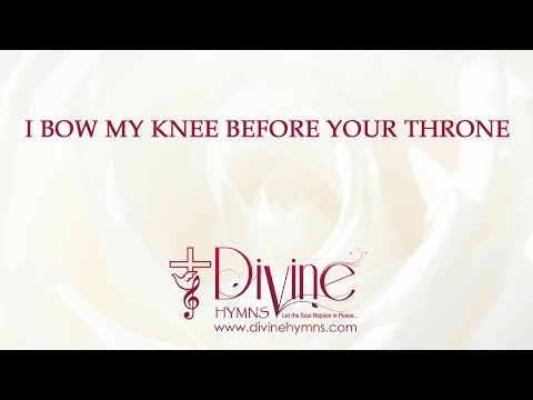 I Bow My Knee Before Your Throne Song Lyrics Video