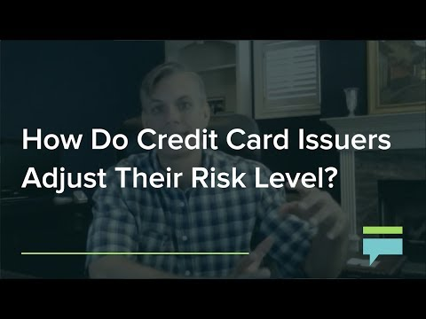 How Do Credit Card Issuers Adjust Their Risk Level? – Credit Card Insider