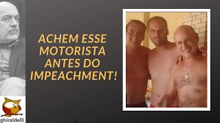 Achem o motorista antes do impeachment!