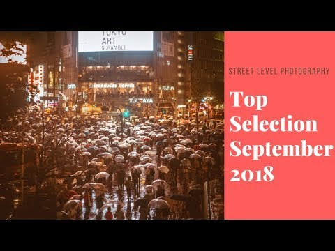 Street Photography: Top Selection - September 2018 -