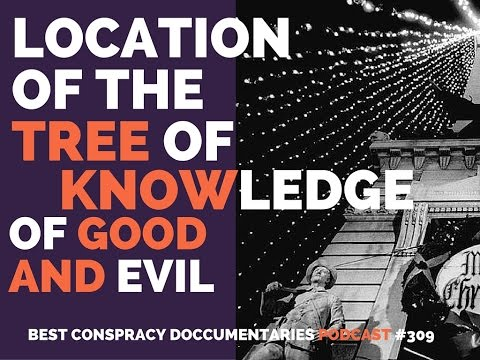 Tree of Knowledge of Good and Evil's Physical Location | bcdPodcast #309