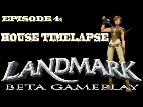 Landmark Gameplay  (EP4-House Timelapse)