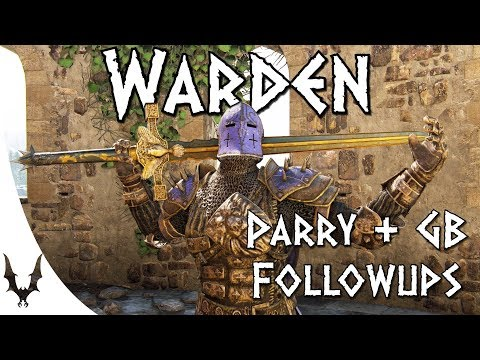 For Honor - UPDATED Warden Parry and Guardbreak Punishes
