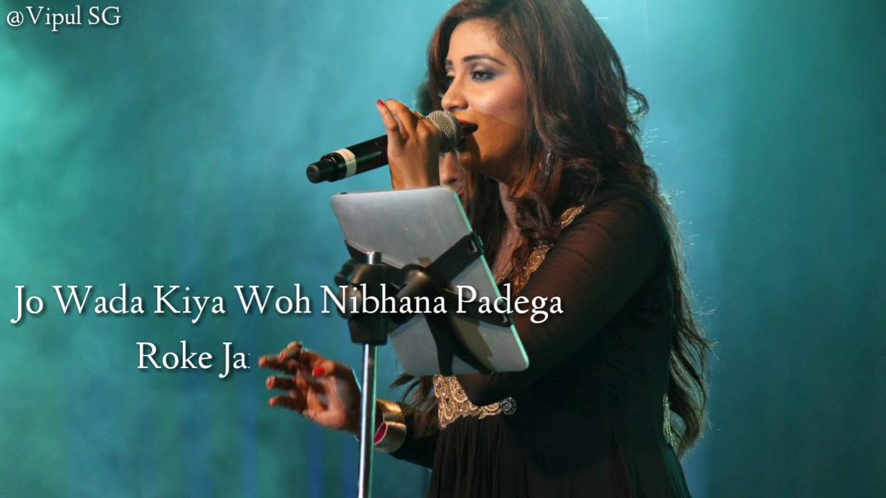 jo wada kiya woh nibhana padega by shreya ghoshal mp3