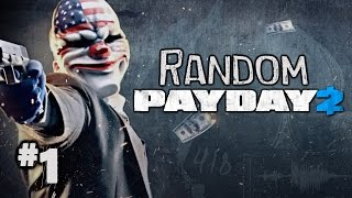 Random Payday 2 Heisting Ep. 1