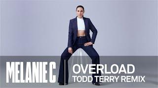 MELANIE C - Overload Todd Terry Remix