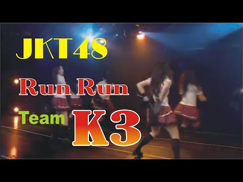 Run Run Run  JKT48 Team K3