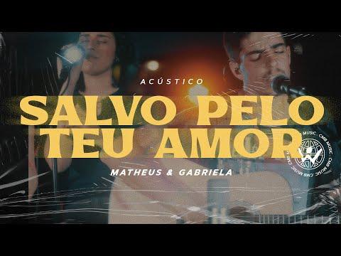SALVO PELO TEU AMOR // Matheus & Gabriela (Acústico)