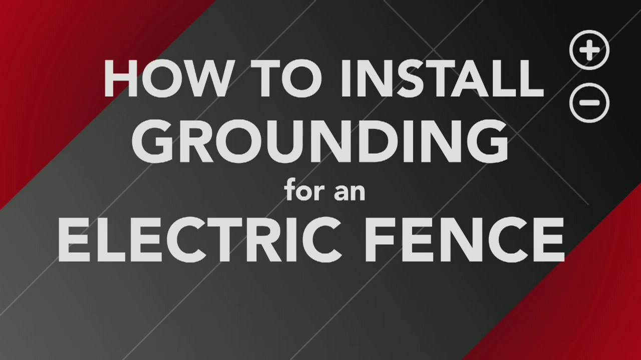 how to install ground rods for your electric fence [ 1280 x 720 Pixel ]