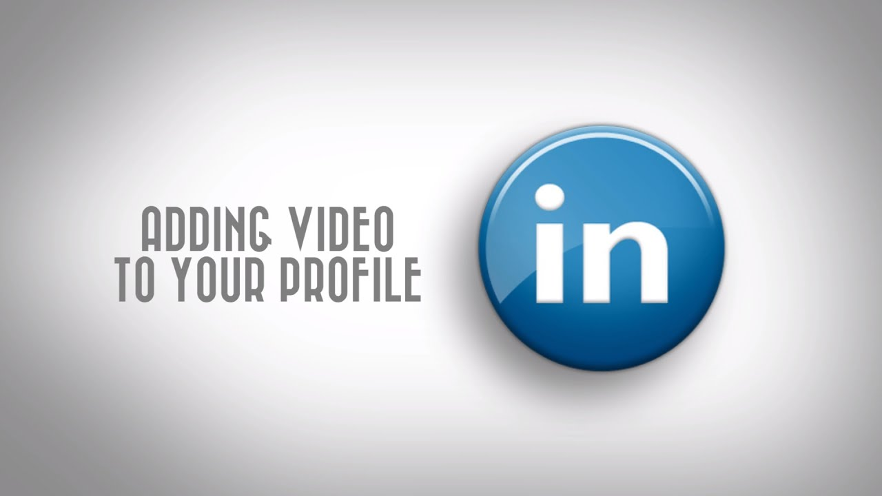 how to add video to linkedin profile