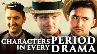 Every Character in a Period Drama | Prime Video