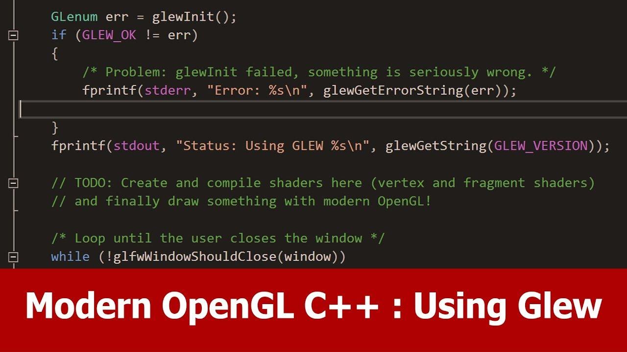 Modern OpenGL C++ Tutorial : Glew