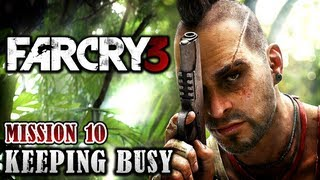 Far Cry 3 Walkthrough - Mission 10: Keeping Busy (Xbox 360 / PS3 / PC)
