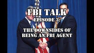FBI Talk Episode 3: The Downsides of Being an FBI Agent