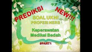 Prediksi Soal UKOM & SKB Perawat KMB Part 2: Sistem Persarafan.