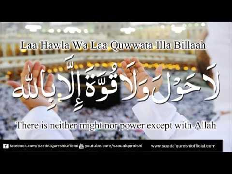 Beautiful ZIKR Of Allah | La Hawla Wala Quwwata Illa Billah | Saad Al Qureshi