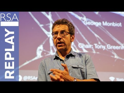 A New Politics for an Age of Crisis   George Monbiot