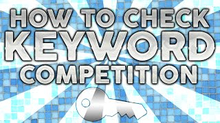 How to Check Keyword Competition
