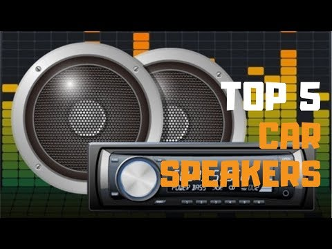 Best Car Speakers In 2019 - Top 5 Car Speakers Review