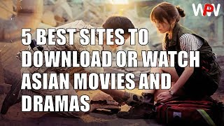 Video 5 BEST SITES TO DOWNLOAD OR WATCH ASIAN MOVIES AND DRAMAS download MP3, 3GP, MP4, WEBM, AVI, FLV Juni 2018