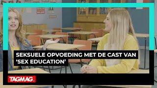 Seksuele opvoeding met de cast van 'Sex Education'
