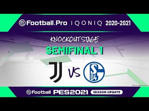 PES | SEMIFINAL 1 | Juventus vs FC Schalke 04 | eFootball.Pro IQONIQ 2020-2021 KNOCKOUT STAGE