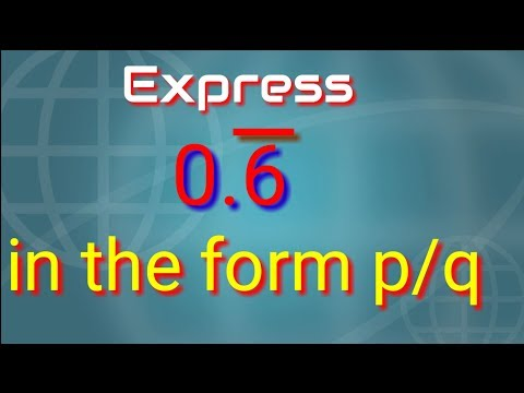 Express 0.6666........  in the form of p/q