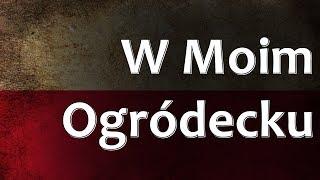 Polish Folk Song - W Moim Ogródecku (In My Garden)