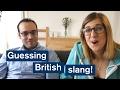 Vlog: Guessing British slang