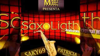 Saky69 Ft. Patricia Moreno - SaxoLight (Original mix)