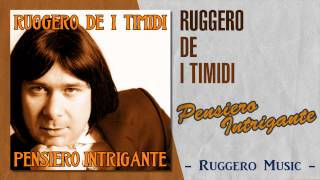 Video Ruggero de I Timidi - Pensiero Intrigante download MP3, 3GP, MP4, WEBM, AVI, FLV November 2018