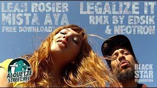 Legalize it - Peter Tosh RMX - Mr Aya & Leah Rosier feat Edsik & Neotron - free dwnld