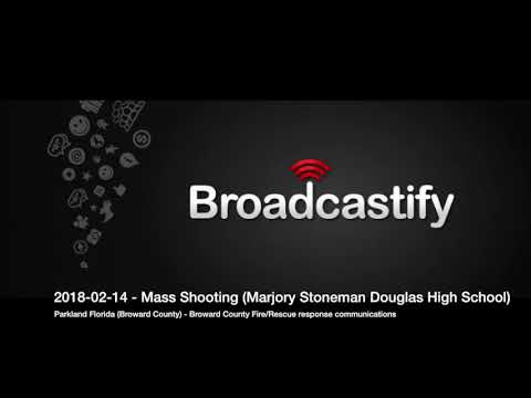 Marjory Stoneman Douglas HS Shooting Fire/Rescue Communications