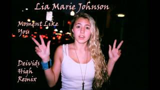 Lia Marie Johnson  Moment Like You (Deivids Remix)
