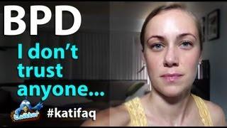 BPD? I Don't Trust Anyone! Twitter Thursday! #KatiFAQ