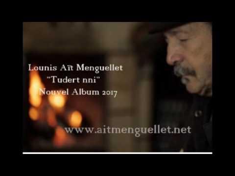 Ait Menguellet 2017 .des chansons du nouvel album aTudert nni2017 de Lounis Aït Menguellet.