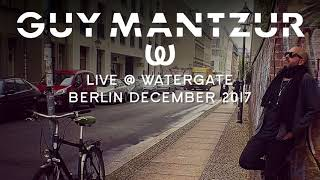 Guy Mantzur Live @ Watergate, Berlin  Taken from Selador Showcase Dec. 2017