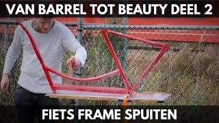 Fiets frame spuiten - Van Barrel tot Beauty - Deel 2