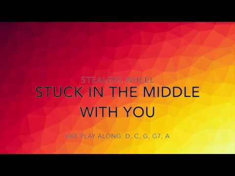 Stuck in the Middle with You - Stealers Wheel - Uke Play-Along
