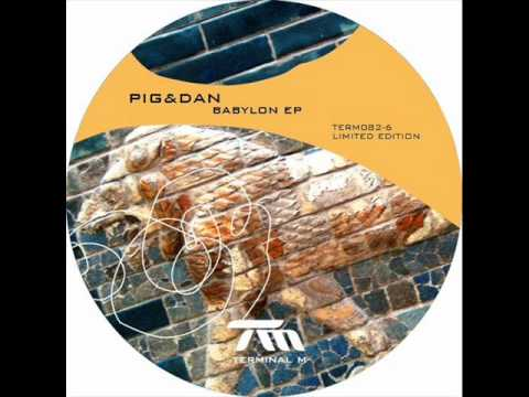 Pig & Dan - Babylon [ original mix ]