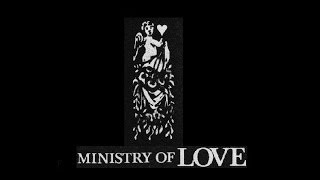 MINISTRY OF LOVE - Ministry Of Love