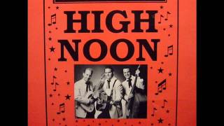 HIGH NOON - When She
