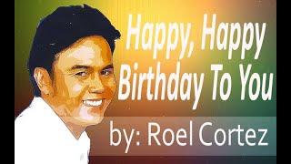 Happy happy birthday to you by Roel Cortez [lyric video]
