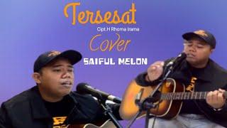 COVER LAGU _ H Rhoma Irama _ Tersesat (Saiful Melon)