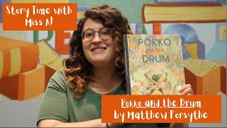 Story Time with Miss A: Pokko and the Drum by Matthew Forsyt…