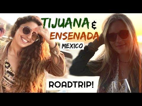 TRAVEL DIARY: TIJUANA TO ENSENADA ROADTRIP!