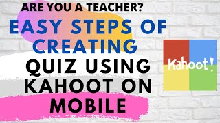 For Teachers- How to create Kahoot Quiz on a mobile and use it for online teaching