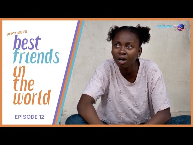 Best Friends in the World | 2nd Term - EP12 (Season Finale)